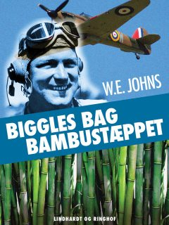 Biggles bag bambustæppet, W.E. Johns