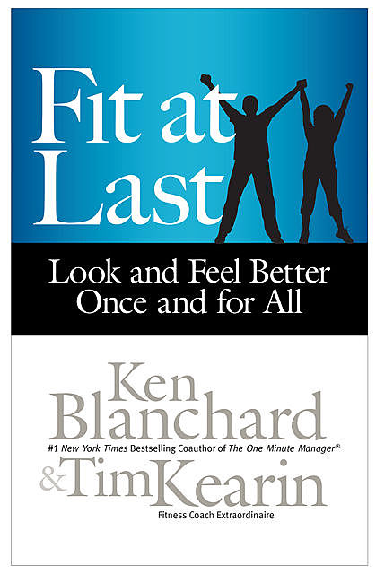 Fit at Last, Ken Blanchard, Tim Kearin