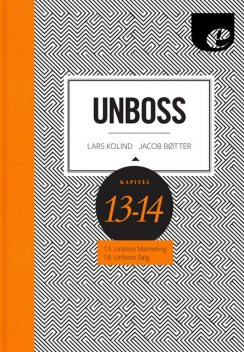 Unboss – Marketing & Salg, Jacob Bøtter, Lars Kolind
