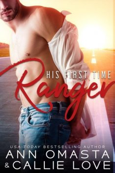 His First Time: Ranger (A Hot Shot of Romance Quickie), Unknown Author, Callie Love