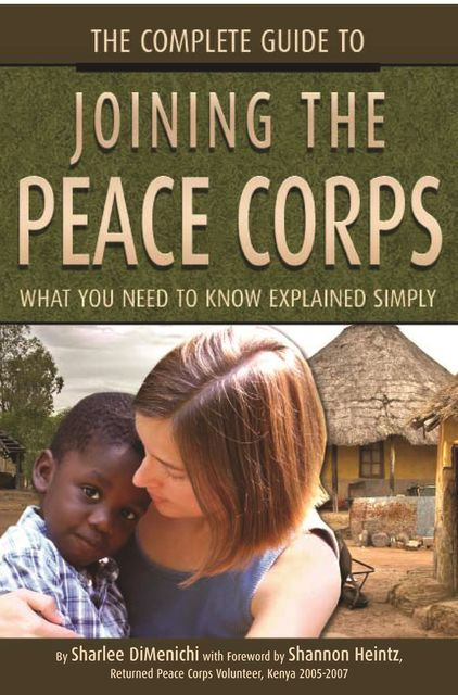 The Complete Guide to Joining the Peace Corps, Sharlee DiMenichi