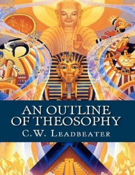 An Outline of Theosophy, C.W.Leadbeater