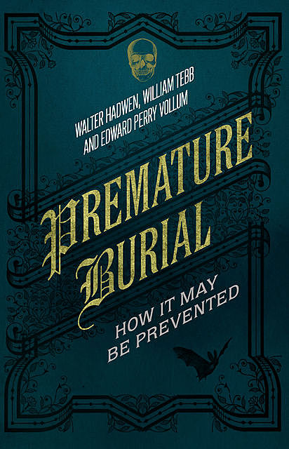 Premature Burial, Jonathan Sale, Edward Perry Vollum, Walter Hadwen, William Tebb