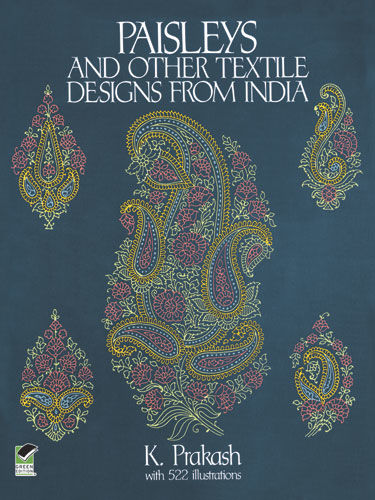 Paisleys and Other Textile Designs from India, K.Prakash