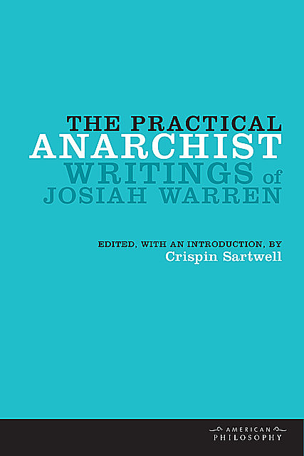 The Practical Anarchist, Crispin Sartwell