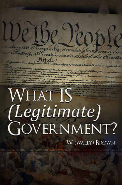What Is (Legitimate) Government, Brown