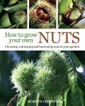 How to Grow Your Own Nuts, Martin Crawford