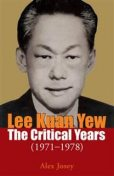 Lee Kuan Yew: The Critical Years. 1971–1978 (Vol. 2), Alex Josey