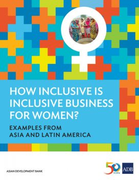 How Inclusive is Inclusive Business for Women, Asian Development Bank