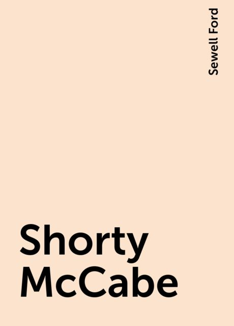 Shorty McCabe, Sewell Ford