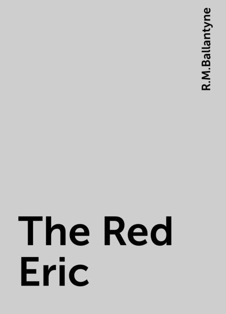 The Red Eric, R.M.Ballantyne