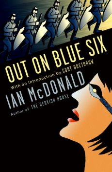 Out on Blue Six, Ian McDonald