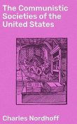 The Communistic Societies of the United States, Charles Nordhoff
