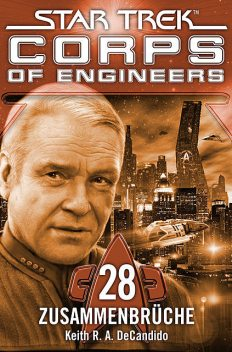Star Trek – Corps of Engineers 28: Zusammenbrüche, Keith R.A.DeCandido