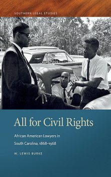 All for Civil Rights, W. Lewis Burke