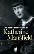 The Best Short Stories of Katherine Mansfield, Katherine Mansfield
