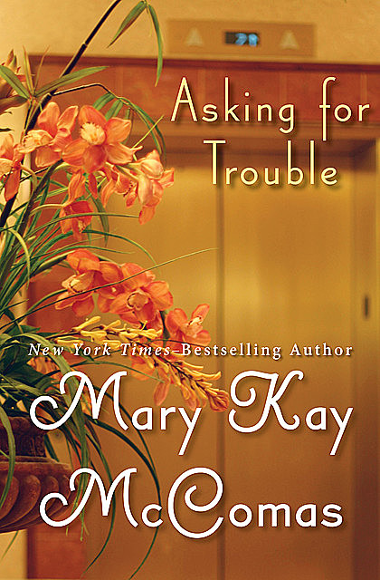 Asking for Trouble, Mary K McComas