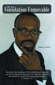 The Sure Foundation Unmovable, James Carter
