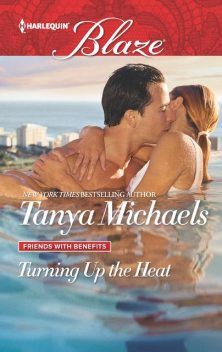 Turning Up the Heat, Tanya Michaels