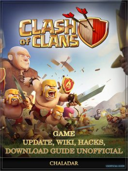 Clash of Clans Game Tips, Wiki, Hacks, Download Guide, HiddenStuff Entertainment