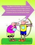 The Sport of Archery: What Is Archery? Archery Lessons On How to Make a Bow and Arrow, the History of Archery, Best Archery Equipment and Tips On Hitting the Target, Malibu Publishing, Andrew Harrison