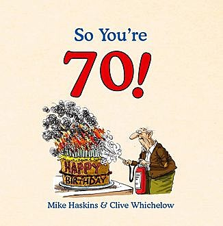 So You're 70!, Clive Whichelow, Mike Haskins