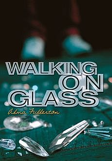 Walking on Glass, Alma Fullerton