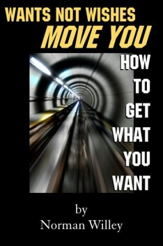 Wants Not Wishes Move You, Norman Willey