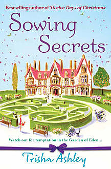 Sowing Secrets, Trisha Ashley