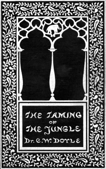The Taming of the Jungle, C.W.Doyle