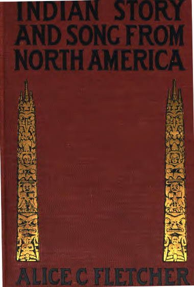 Indian Story and Song / from North America, Alice C.Fletcher
