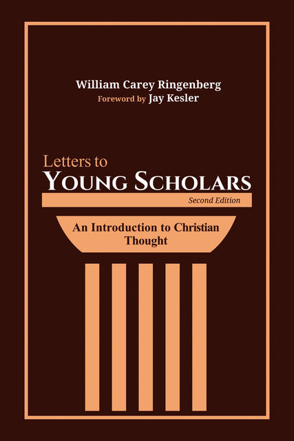 Letters to Young Scholars, Second Edition, William Carey Ringenberg