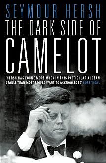 The Dark Side of Camelot (Text Only), Seymour Hersh