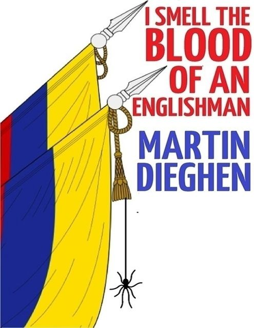 I Smell the Blood of an Englishman, Martin Dieghen
