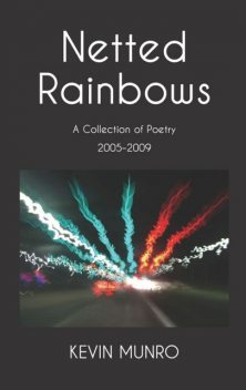 Netted Rainbows, Kevin Munro