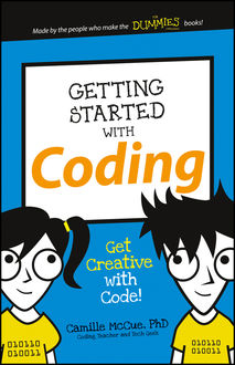 Getting Started with Coding, Camille McCue, Ph. D