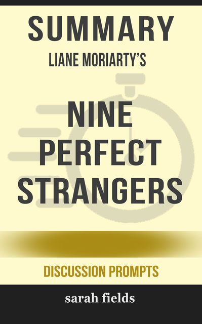 Summary: Liane Moriarty's Nine Perfect Strangers, Sarah Fields