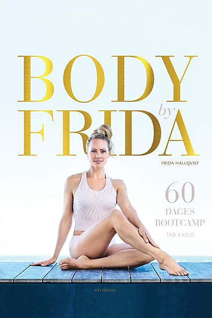 Body by Frida, Frida Hallqvist