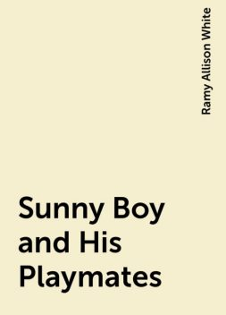 Sunny Boy and His Playmates, Ramy Allison White