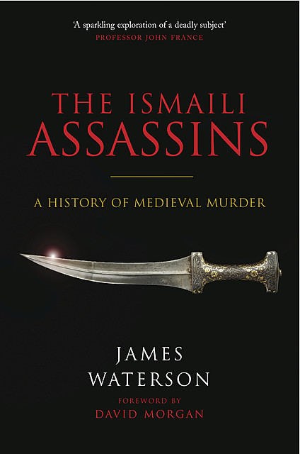 The Ismaili Assassins, James Waterson