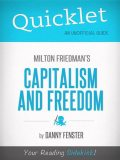 Quicklet on Capitalism and Freedom by Milton Friedman, Danny Fenster