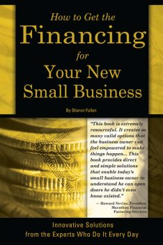 How to Get the Financing for Your New Small Business, Sharon Fullen