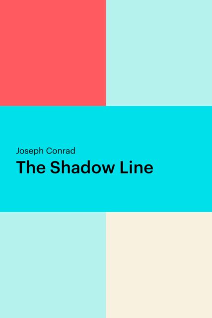 The Shadow Line, Joseph Conrad