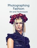 Photographing Fashion, Leigh Keily
