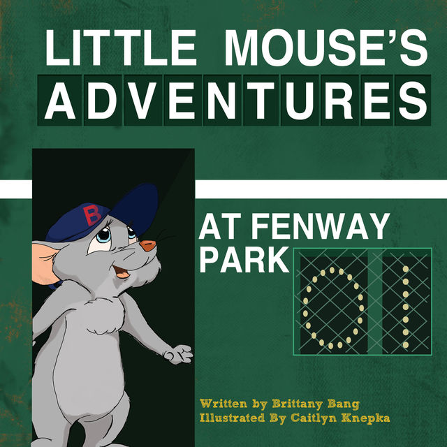 Little Mouse's Adventures at Fenway Park, Brittany Bang