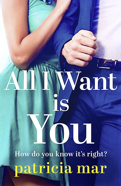 All I Want is You, Patricia Mar