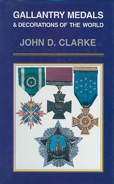 Gallantry Medals & Decorations of the World, John Henrik Clarke