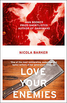 Love Your Enemies, Nicola Barker