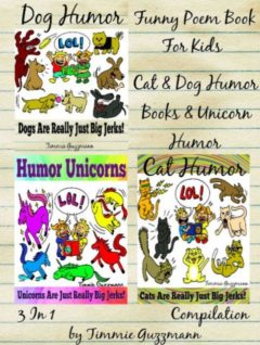Funny Poem Book For Kids: Cat & Dog Humor Books & Unicorn Humor, Timmie Guzzmann