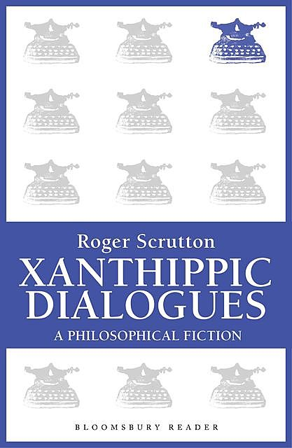 Xanthippic Dialogues, Roger Scruton